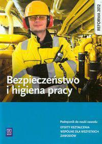 Bezpieczeństwo i higiena pracy Podręcznik do nauki zawodu