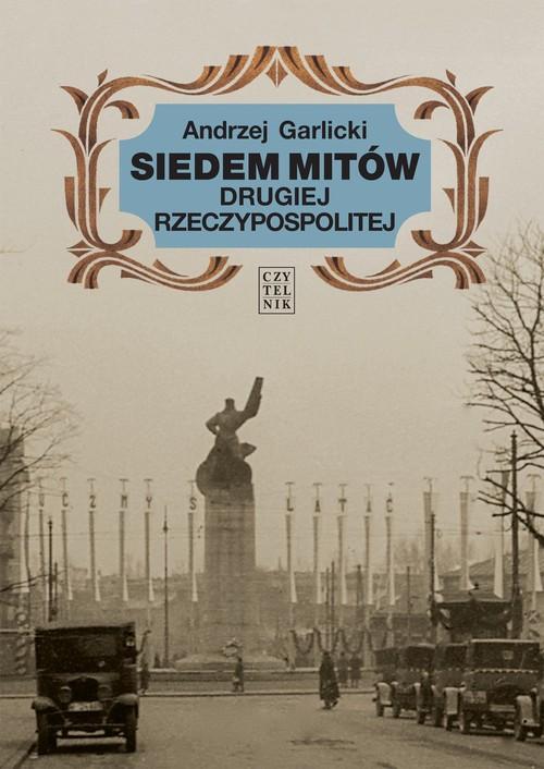Siedem mitów Drugiej Rzeczypospolitej