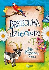 Brzechwa dzieciom-Jan Brzechwa wiersze