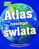 Atlas naszego świata-geografia na tak!