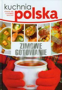 Kuchnia polska Zimowe gotowanie