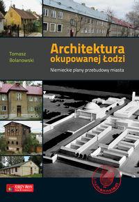 Architektura okupowanej Łodzi - niemieckie plany przebudowy miasta