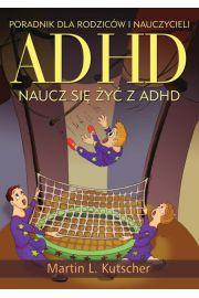 Adhd-naucz się żyć z Adhd