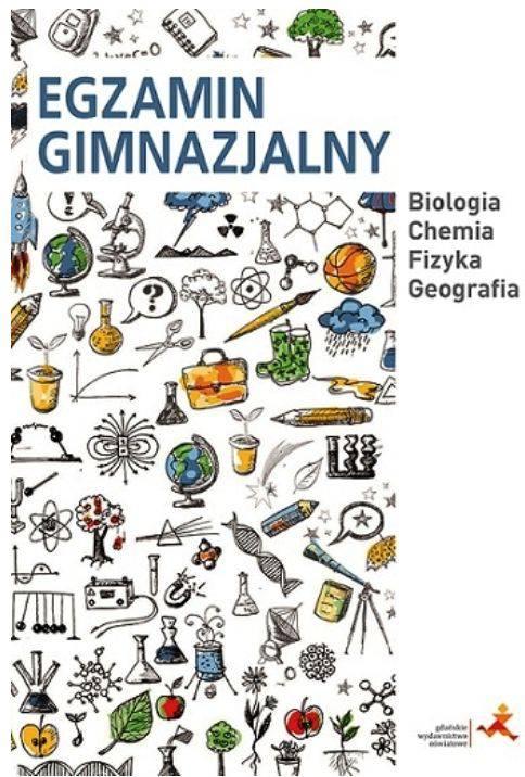 Egzamin gimnazjalny: Biologia, Chemia, Fizyka, Geografia