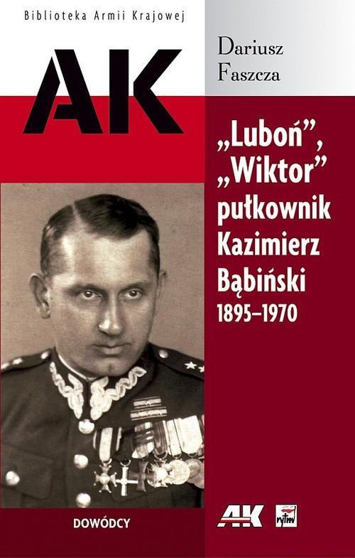 Luboń Wiktor pułkownik Kazimierz Bąbiński 1895-1970