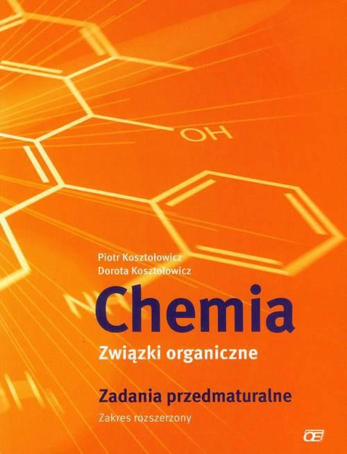 Chemia Związki organiczne Zadania przedmaturalne Zakres rozszerzony