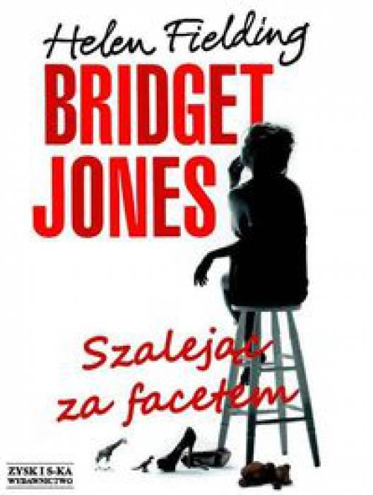 Bridget Jones Szalejąc za facetem