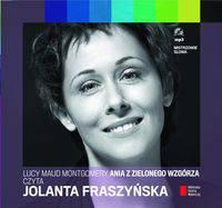 Ania z Zielonego Wzgórza (Audiobook) czyta Jolanta Fraszyńska