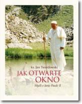 Jak otwarte okno-myśli o Janie Pawle II