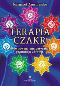 Terapia czakr Równowaga energetyczna gwarancją zdrowia