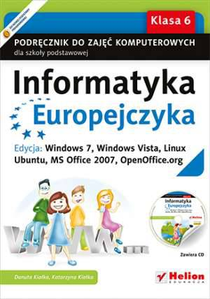Informatyka Europejczyka. Windows 7, Windows Vista, Linux Ubuntu, MS Office 2007.Klasa 6, podręcznik +cd gratis