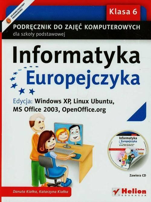 Informatyka Europejczyka 6 Podręcznik z płytą CD Edycja Windows XP Linux Ubuntu MS Office 2003 OpenOffice.org