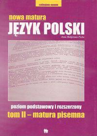Nowa Matura Język polski poziom podstawowy i rozszerzony, tom II - matura pisemna