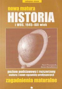 Nowa matura Historia i wos, 1945-XXI wiek poziom podstawowy i rozszerzony Matura i nowe egzaminy predyspozycji Zagadnienia maturalne