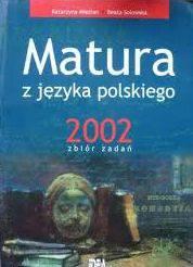 Matura z języka polskiego 2002 - zbiór zadań