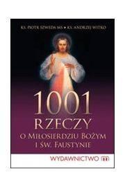 1001 rzeczy o miłosierdziu Bożym i św.Faustynie