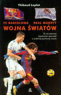 FC Barcelona Real Madryt Wojna światów