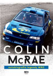 Colin McRae Autobiografia legendy WRC