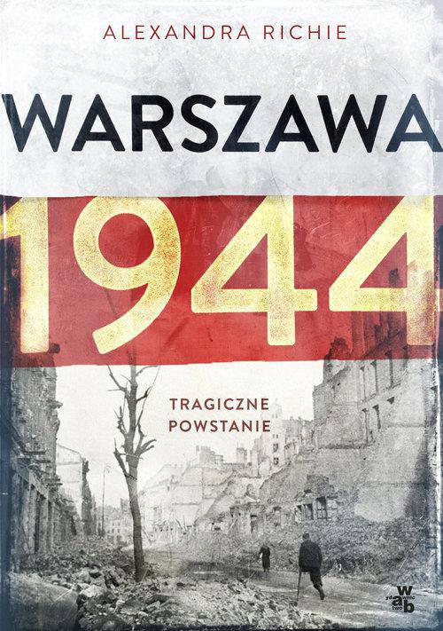 Warszawa 1944 Tragiczne Powstanie