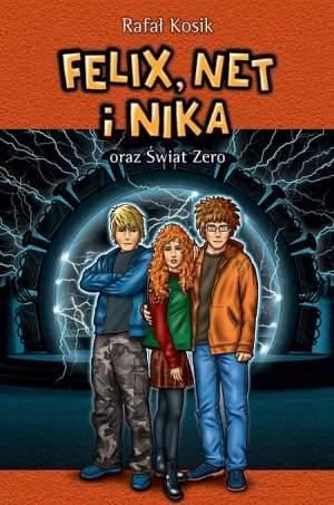 Felix Net i Nika oraz Świat zero