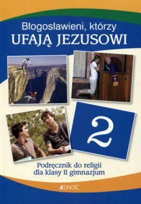 Błogosławieni którzy ufają jezusowi klasa 2 gimnazjum - podręcznik