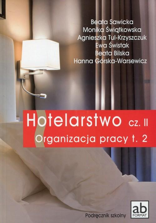 Hotelarstwo Część 2 Organizacja pracy Tom 2 Podręcznik