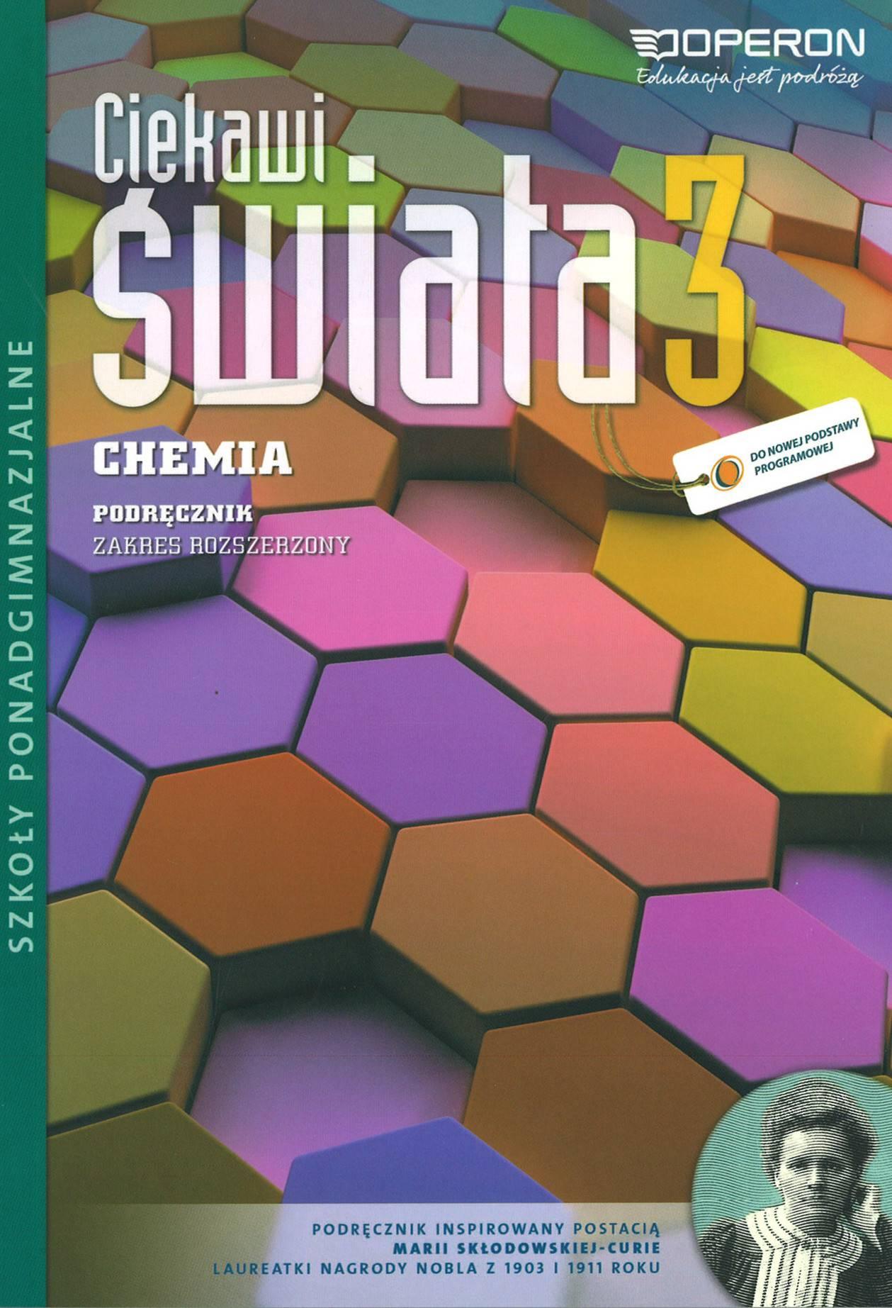 Ciekawi świata chemia część 3 szkoła średnia - podręcznik Zakres rozszerzony