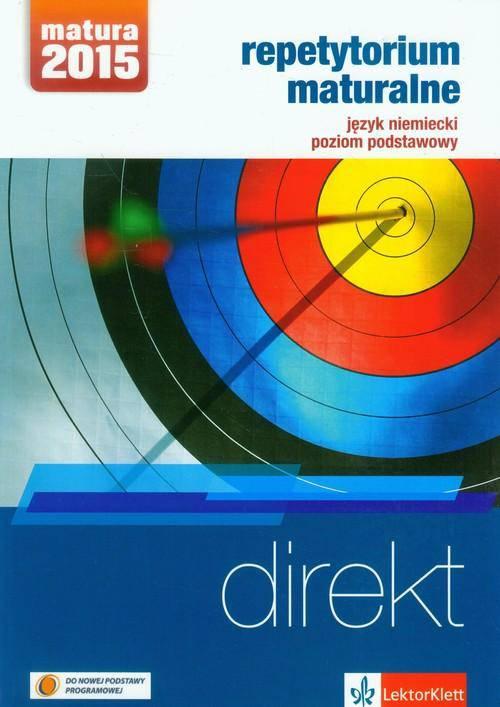 Direkt Repetytorium maturalne + 2CD Język niemiecki Poziom podstawowy Matura 2015