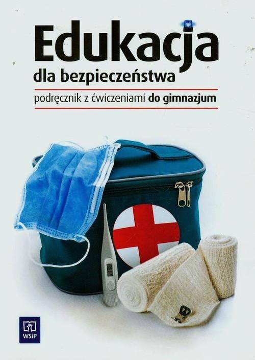 Edukacja dla bezpieczeństwa gimnazjum Podręcznik z ćwiczeniami