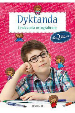 Dyktanda i ćwiczenia ortograficzne dla kl.2