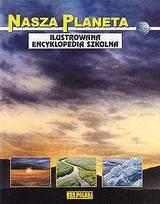 Nasza planeta - Ilustrowana encyklopedia szkolna