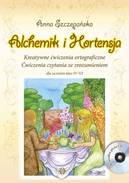 Alchemik i Hortensja + CD. Kreatywne ćwiczenia ortograficzne..