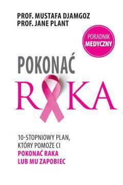 Pokonać raka.10-stopniowy plan