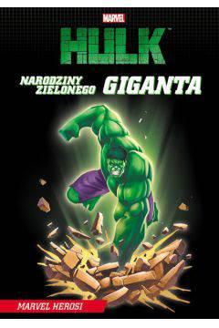 Hulk Narodziny zielonego giganta