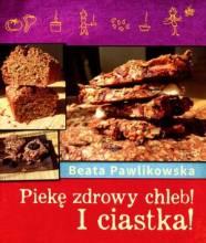 Piekę zdrowy chleb i ciastka