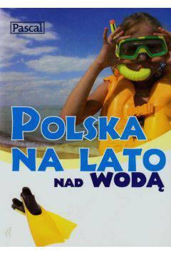 Polska na lato nad wodą Polska na lato w górach