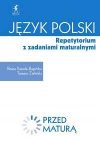 Język polski Repetytorium z zadaniami maturalnymi-przed matutą