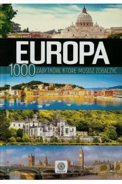 Europa 1000 zabytków które musisz zobaczyć
