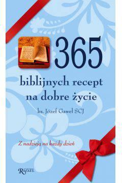 365 biblijnych recept na dobre życie