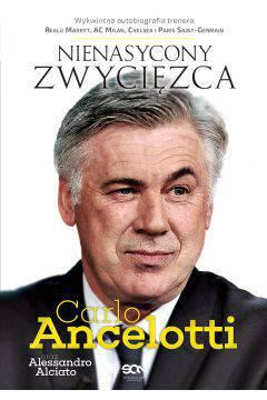 Carlo Ancelotii Nienasycony zwycięzca