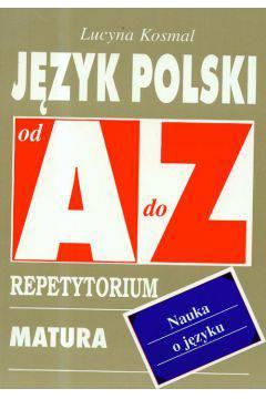 Język polski od A do Z Nauka o języku