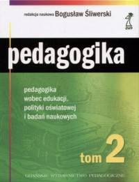 Pedagogika T.2-pedagogika wobec edukacji...