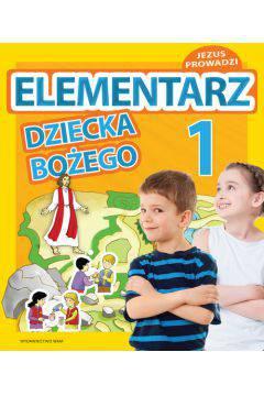 Elementarz dziecka Bożego 1 podręcznik