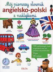 Mój pierwszy słownik angielsko-polski z naklejkami.