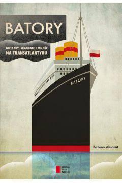 Batory Gwiazdy, skandale i miłość na transatlantyku