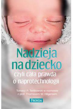 Cała nadzieja na dziecko czyli cała prawda o naprotechnologii