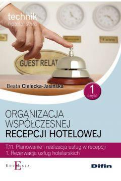 Organizacja współczesnej recepcji hotelowej cz.1 T.11.1.