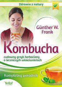 Kombucha cudowny grzyb herbaciany o leczniczych właściwościach.