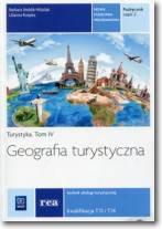 Geografia turystyczna. Kwalifikacja T.13 i T.14 podręcznik  cz.2 Szkoły ponadgimnazjalne