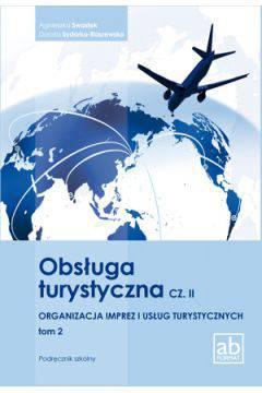Obsługa turystyczna cz.2 Organizacja imprez i usług turystycznych cz.2 podręcznik